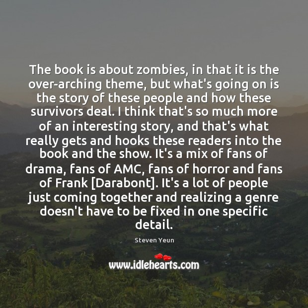 The book is about zombies, in that it is the over-arching theme, Image