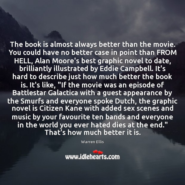 Image, The book is almost always better than the movie. You could have