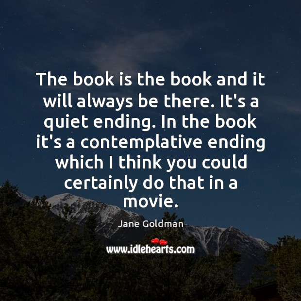 The book is the book and it will always be there. It's Books Quotes Image