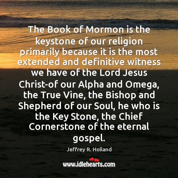 Image, The Book of Mormon is the keystone of our religion primarily because