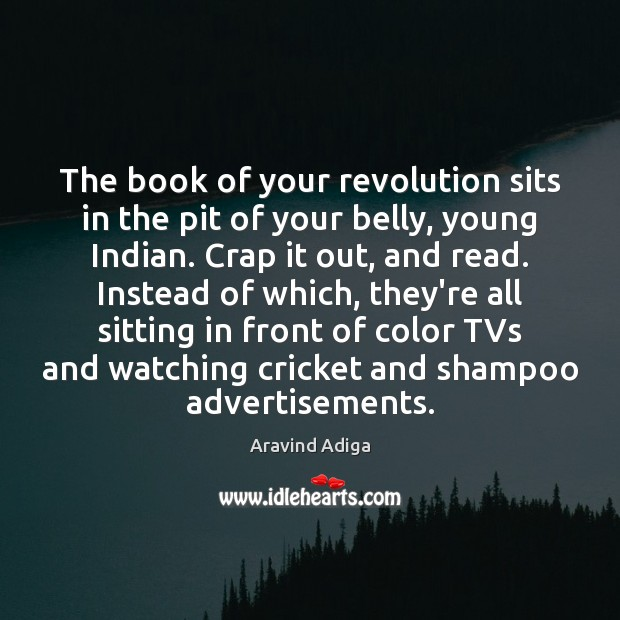 Image, The book of your revolution sits in the pit of your belly,