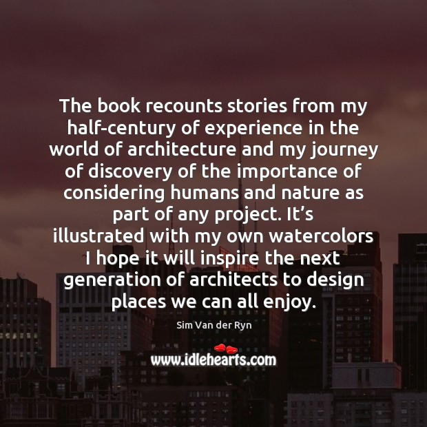The book recounts stories from my half-century of experience in the world Image
