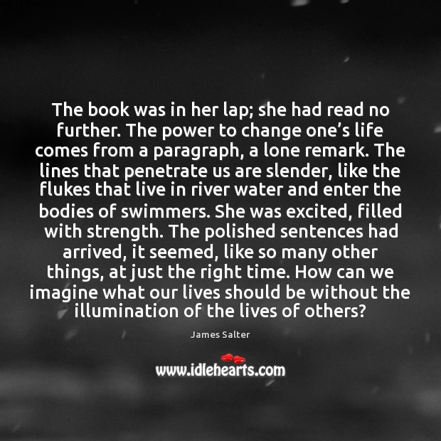 The book was in her lap; she had read no further. The James Salter Picture Quote