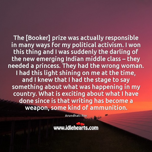 The [Booker] prize was actually responsible in many ways for my political Image