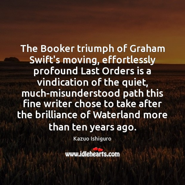 Image, The Booker triumph of Graham Swift's moving, effortlessly profound Last Orders is