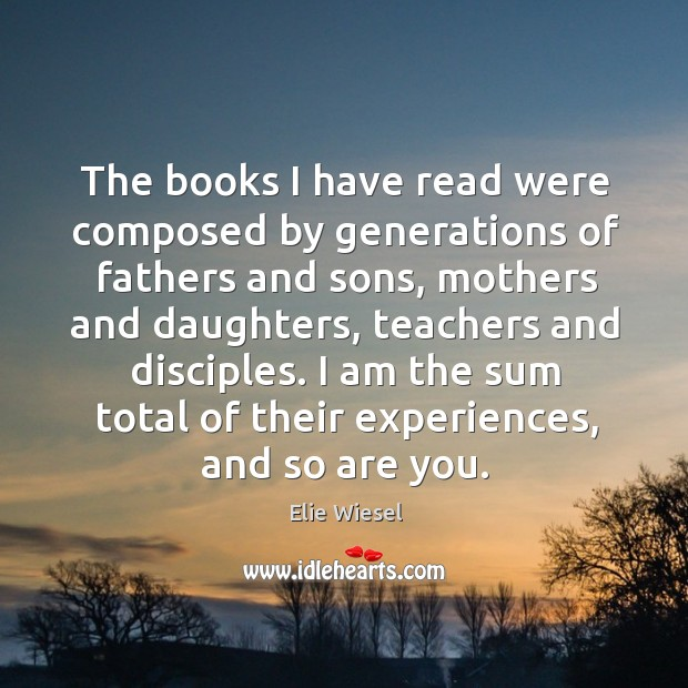 The books I have read were composed by generations of fathers and Image