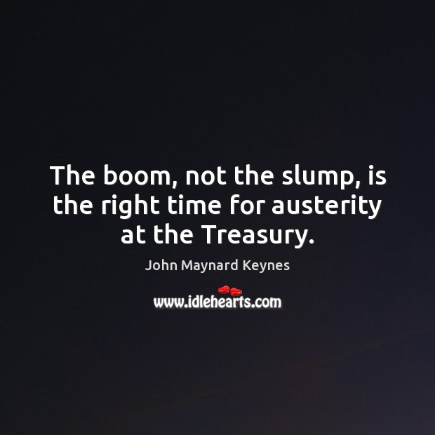 Image, The boom, not the slump, is the right time for austerity at the Treasury.