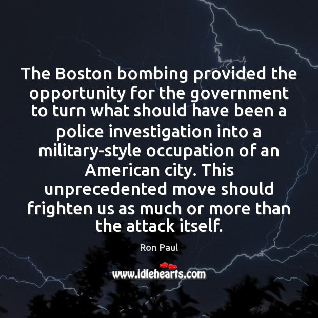 The Boston bombing provided the opportunity for the government to turn what Image