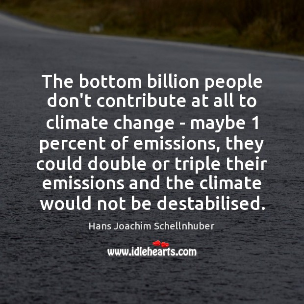 The bottom billion people don't contribute at all to climate change – Image