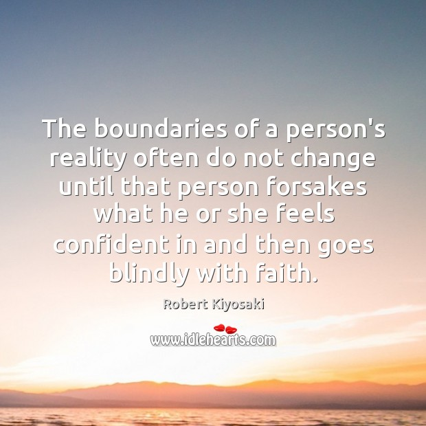 The boundaries of a person's reality often do not change until that Image
