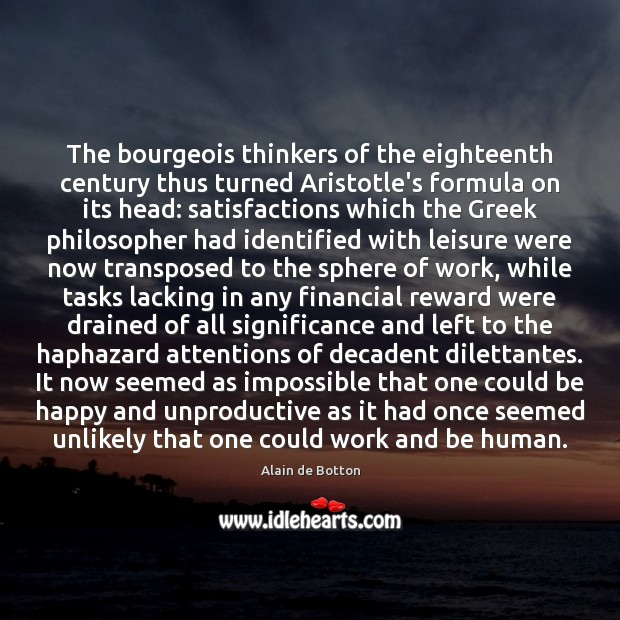 Image, The bourgeois thinkers of the eighteenth century thus turned Aristotle's formula on