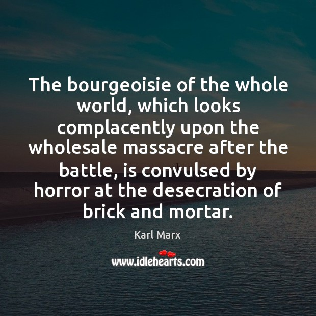 Image, The bourgeoisie of the whole world, which looks complacently upon the wholesale