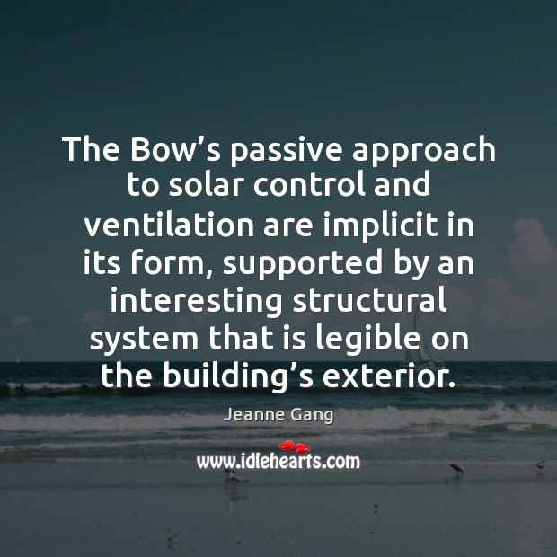 Image, The Bow's passive approach to solar control and ventilation are implicit
