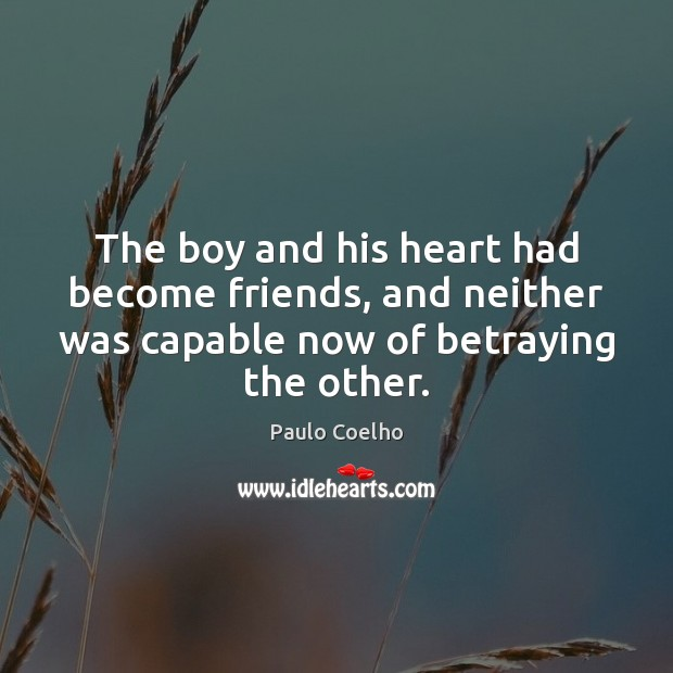 Image, The boy and his heart had become friends, and neither was capable