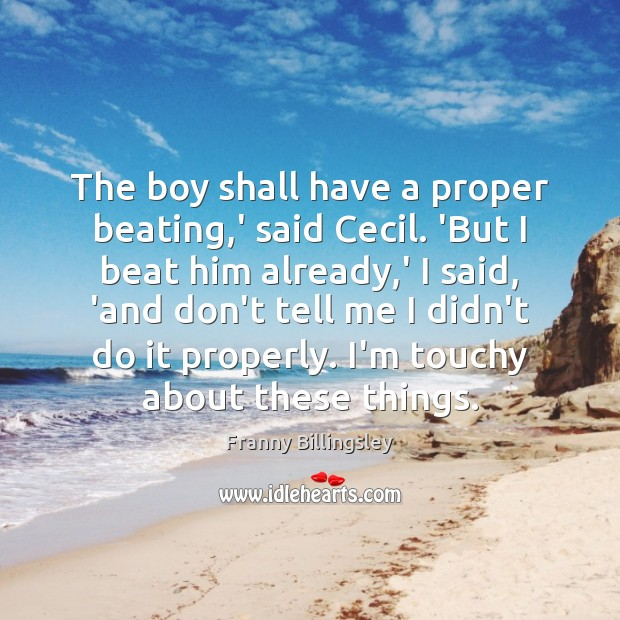 The boy shall have a proper beating,' said Cecil. 'But I Image
