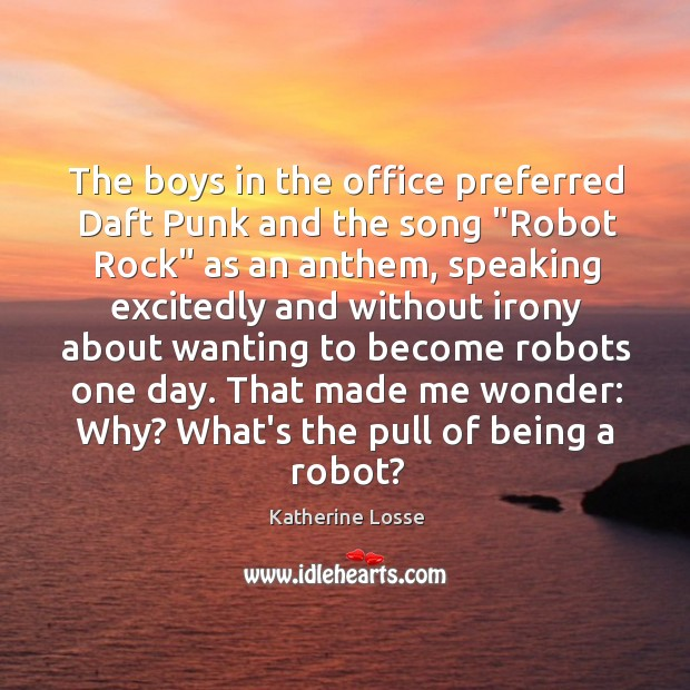 "The boys in the office preferred Daft Punk and the song ""Robot Image"