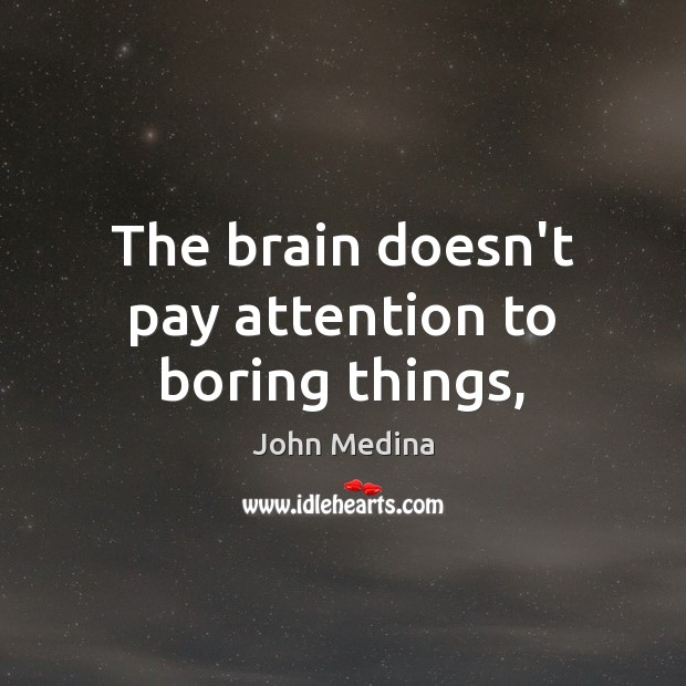 The brain doesn't pay attention to boring things, Image