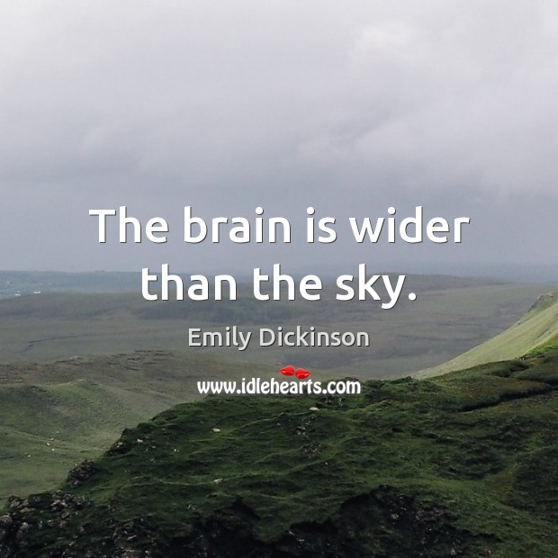 Image, The brain is wider than the sky.
