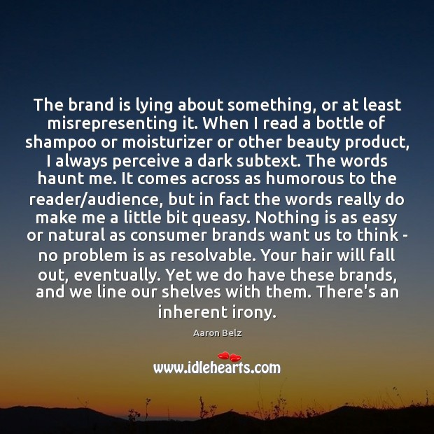 Image, The brand is lying about something, or at least misrepresenting it. When