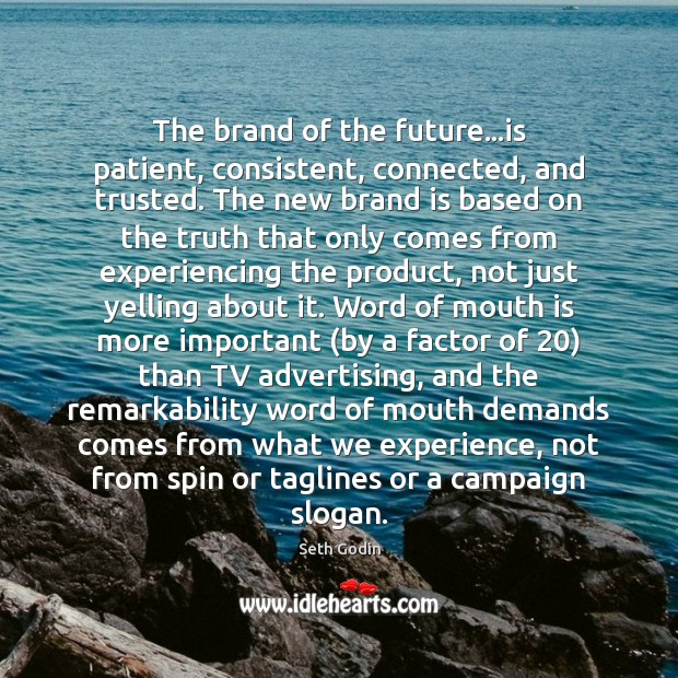 The brand of the future…is patient, consistent, connected, and trusted. The Image