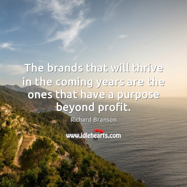 The brands that will thrive in the coming years are the ones Image
