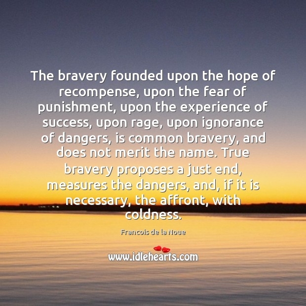 Image, The bravery founded upon the hope of recompense, upon the fear of