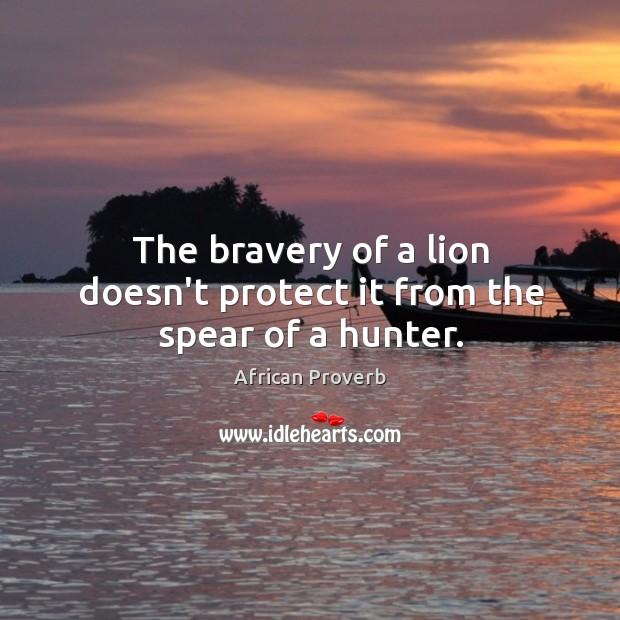 Image, The bravery of a lion doesn't protect it from the spear of a hunter.
