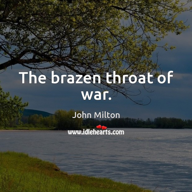 The brazen throat of war. Image