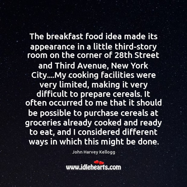 The breakfast food idea made its appearance in a little third-story room Appearance Quotes Image