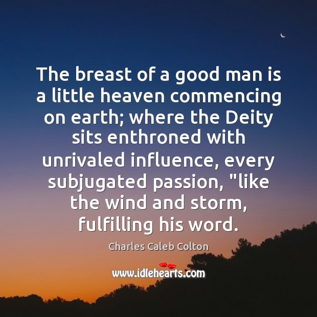 The breast of a good man is a little heaven commencing on Image