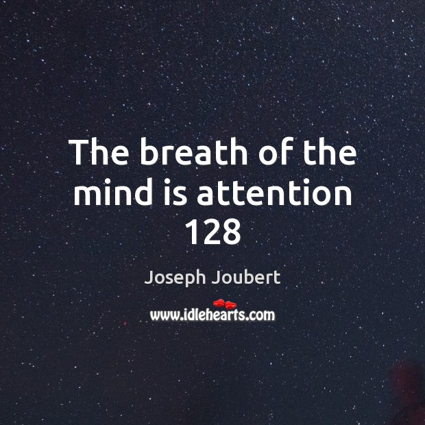 Image, The breath of the mind is attention 128