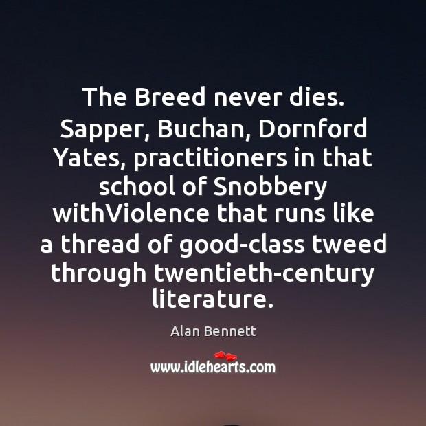 Image, The Breed never dies. Sapper, Buchan, Dornford Yates, practitioners in that school