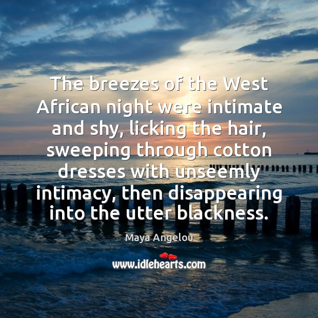 Image, The breezes of the West African night were intimate and shy, licking