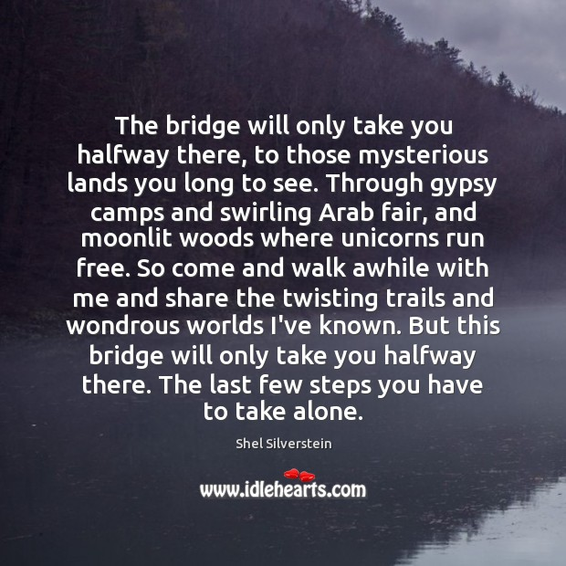 Image, The bridge will only take you halfway there, to those mysterious lands