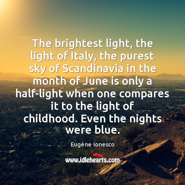 The brightest light, the light of Italy, the purest sky of Scandinavia Image