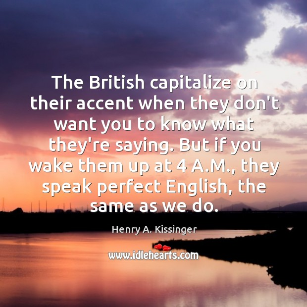 Image, The British capitalize on their accent when they don't want you to