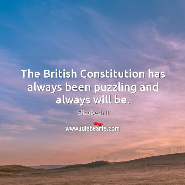 The british constitution has always been puzzling and always will be. Image