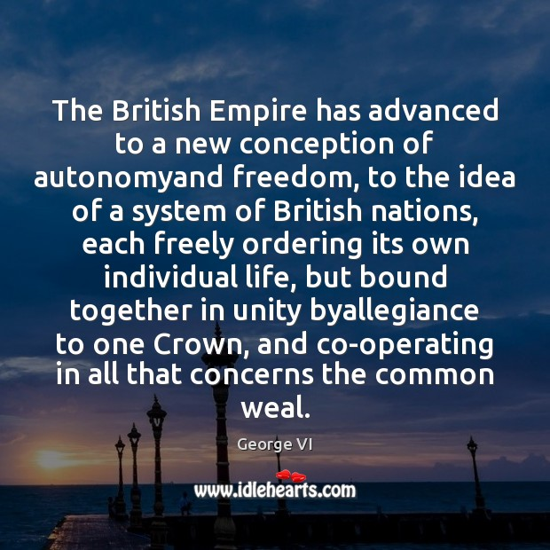The British Empire has advanced to a new conception of autonomyand freedom, Image
