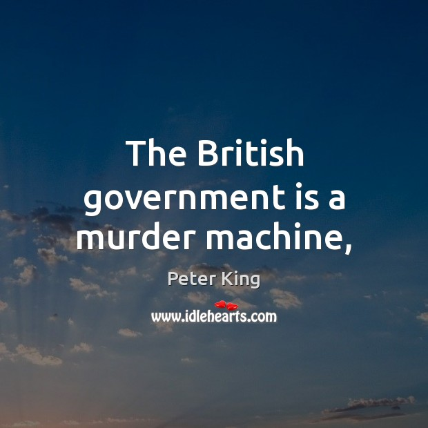The British government is a murder machine, Image