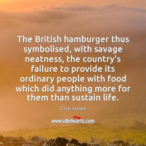 The British hamburger thus symbolised, with savage neatness, the country's failure to Image