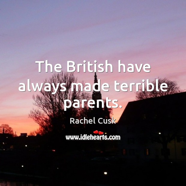 The British have always made terrible parents. Image