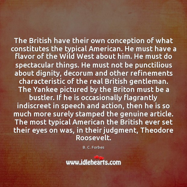 The British have their own conception of what constitutes the typical American. Image