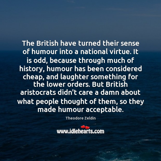 The British have turned their sense of humour into a national virtue. Image