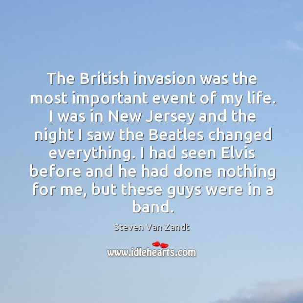 The British invasion was the most important event of my life. I Image