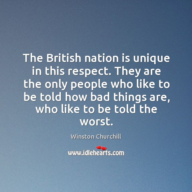 The british nation is unique in this respect. Image