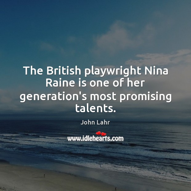 The British playwright Nina Raine is one of her generation's most promising talents. Image