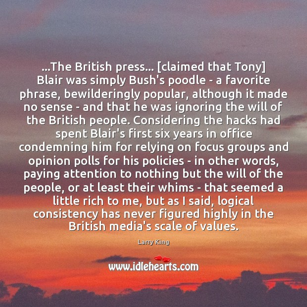 Image, …The British press… [claimed that Tony] Blair was simply Bush's poodle –