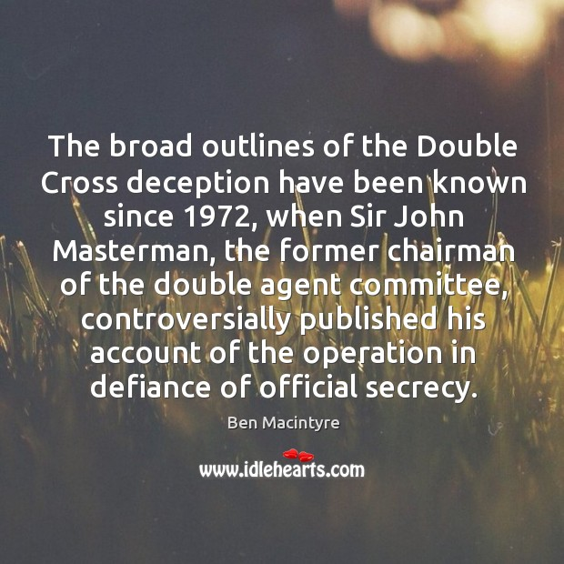 Image, The broad outlines of the Double Cross deception have been known since 1972,