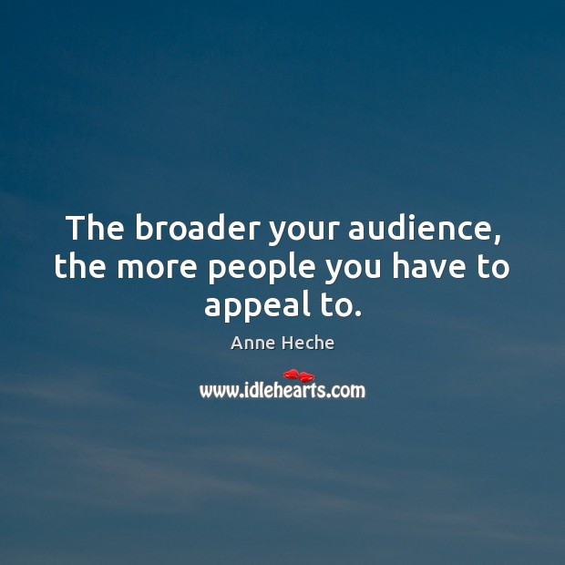 Image, The broader your audience, the more people you have to appeal to.