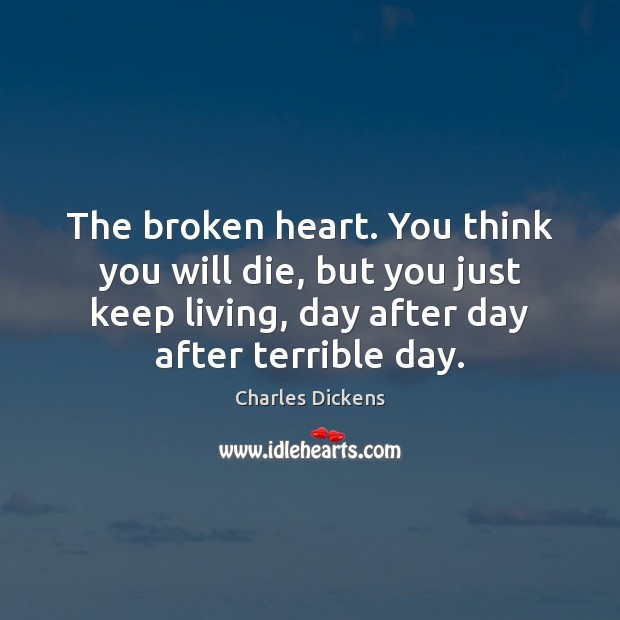 Image, The broken heart. You think you will die, but you just keep